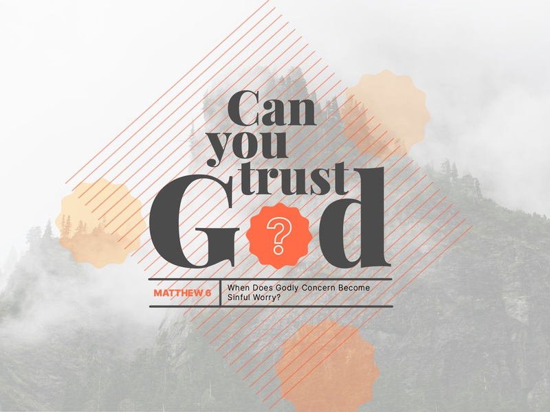 Can you trust God? - Sermon Series