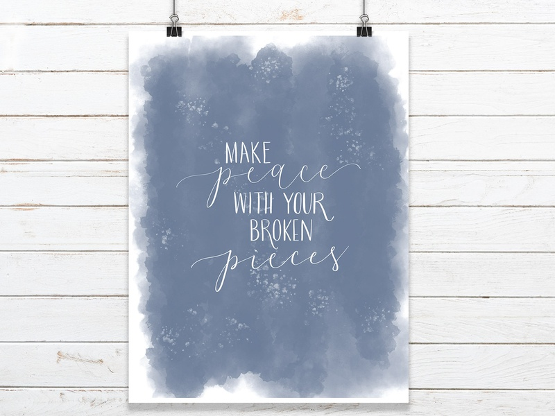 Make Peace With Your Broken Pieces digital design print poster watercolor hand lettering modern calligraphy calligraphy lettering typography print design graphic design