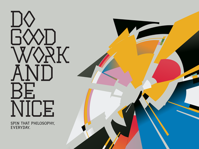 Do Good Work And Be Nice abstract astroboy typography redesign spin philosophy graphic design shapes do good work and be nice