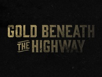 Gold Beneath the Highway