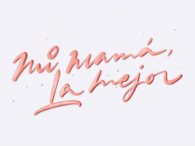Mi mamá, la mejor! ink calligraphy colors textures procreate lettering