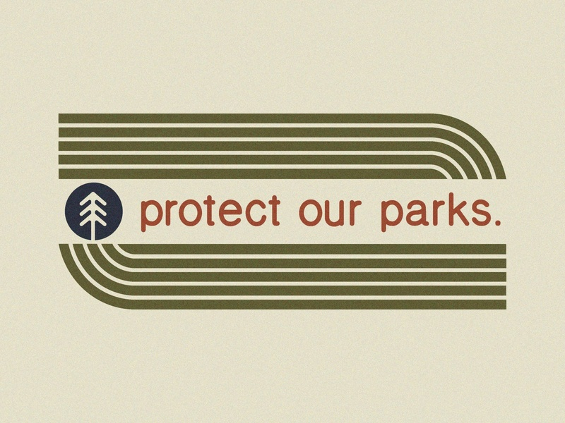 Protect Our Parks illustration outdoor badge outdoors woods vintage national park national parks