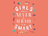 Girls Should Never Be Afraid To Be Smart