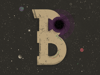 B for Black hole - 36 Days of Type typogaphy lettering space galaxy black hole planets moon stars gravity constellations distressed truegrittexturesupply typography 36 days of type
