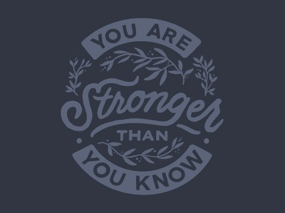 Stronger quote design twloha illustration screenprinting graphicdesign typography tshirt art merchart merch tshirtdesign
