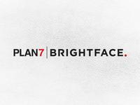 PLAN7 | BRIGHTFACE.