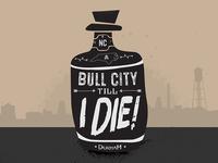 Bull City till I DIE!