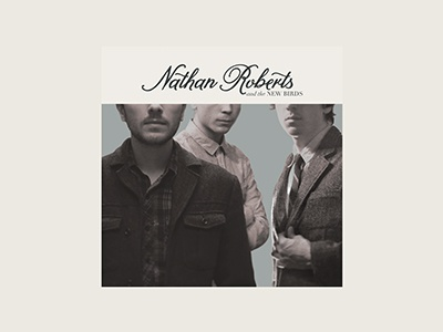 Nathan Roberts and the New Birds Album Concept