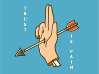 trust is pain