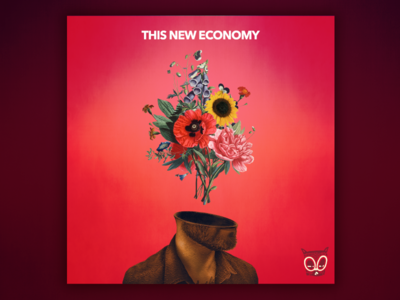 This New Economy - Podcast Cover photo manipulation flowers cover art vinyl record cover album podcast podcast cover