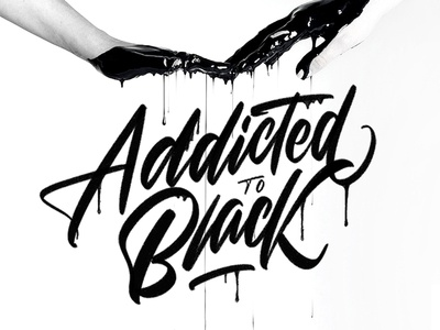 Addicted To Black hands quote type procreate ipad pro calligraphy lettering black