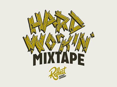 Hard Workin' Mixtape freelance pandemic listen track jam music art music app musician playlist music logotype art icon typography vector logo lettering illustration design branding