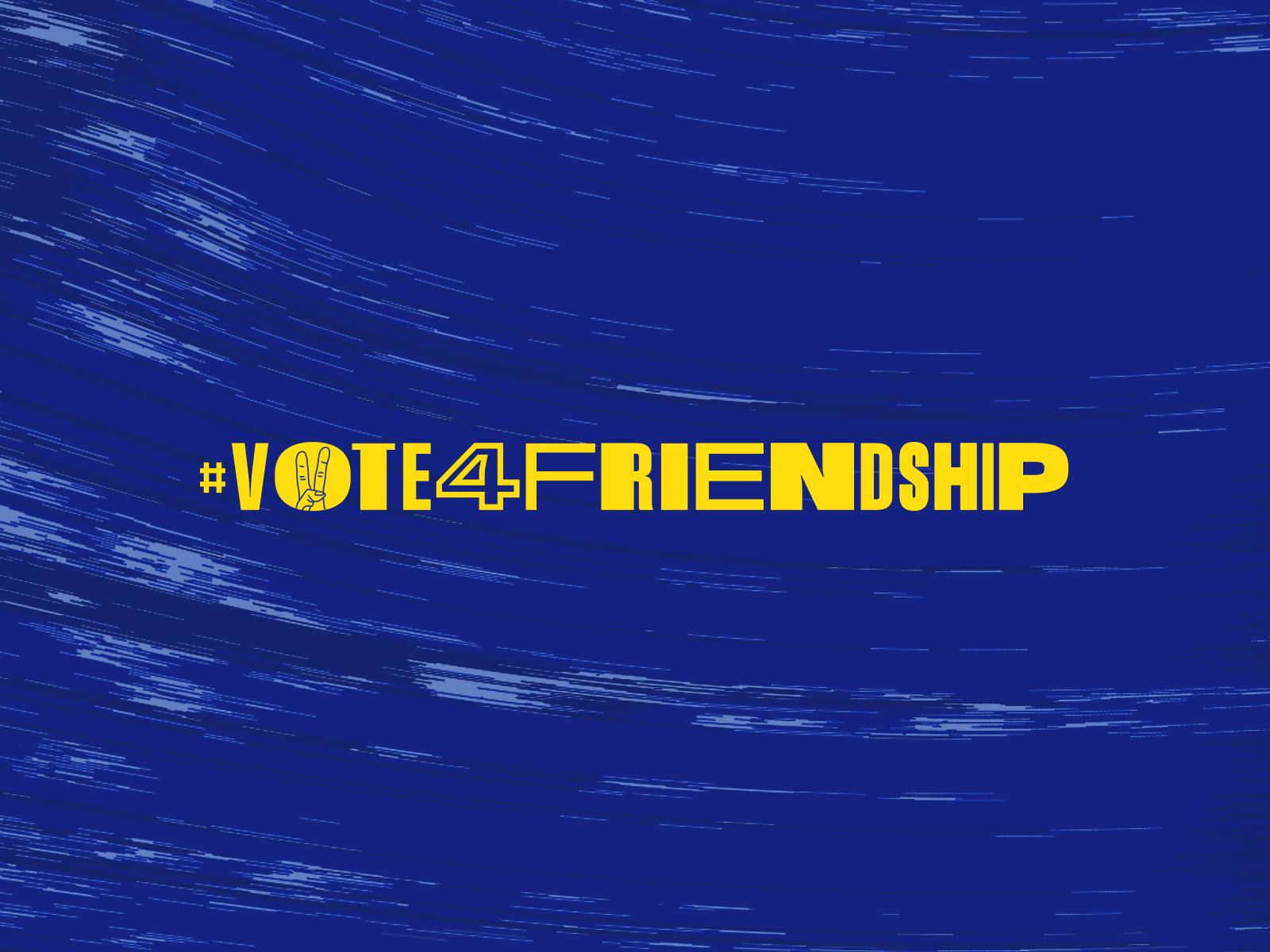 Vote For Friendship