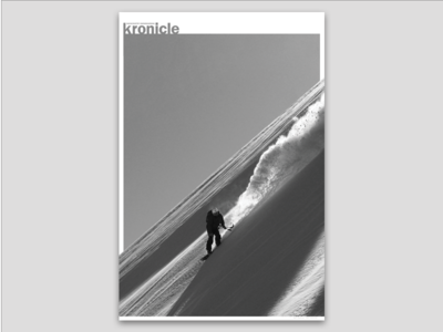 Concept Poster for Kronicle Magazine layout editorial magazine black and white mountain colorado poster backcountry snowboard snowboarding