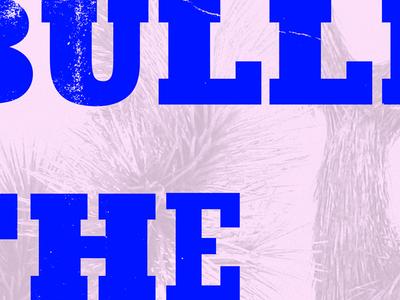 The Joshua Type blue lyrics type slab serif joshua tree bullets