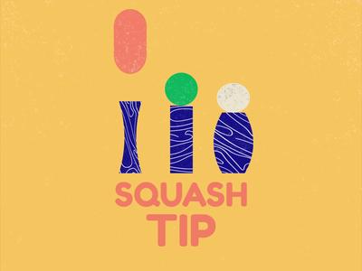 Squash Tip