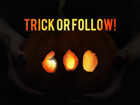 TRICK OR FOLLOW!