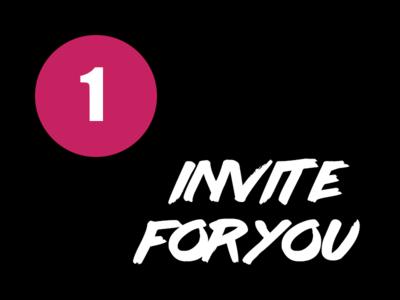 1 invite for YOU