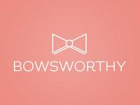 Bowsworthy