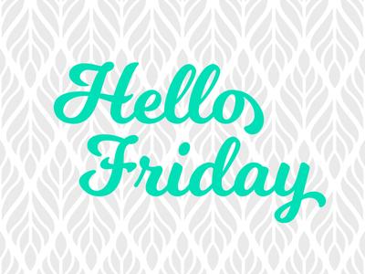 Hello Friday! graphic design adobe illustration adobe patterns illustration typography design fun relax fridays hello friday! friday