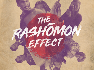 The Rashomon Effect film series poster rashomon film poster texture grit poster design poster art poster graphic design design