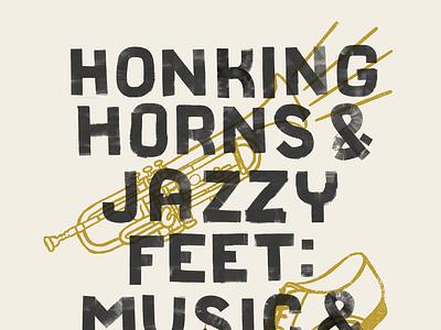 Honking Horns and Jazzy Feet film series poster illustration graphic art handmadetype handmadefont handlettering typography poster film poster poster design poster art graphic design design