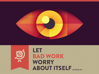 Let Bad Work Worry About Itself