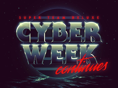 Cyber Week Continues retrowave synthwave super team deluxe