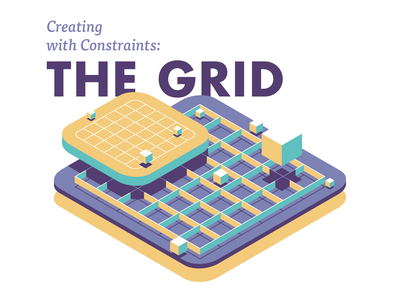 Creating with Constraints: The Grid grid editorial article illustration