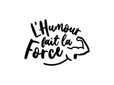 L'Humour fait la Force logo design arm strength humour humor foundation association