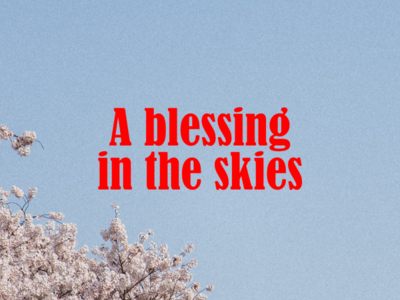 A blessing in the skies