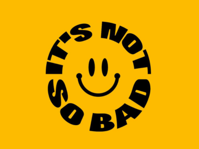 It's not so bad