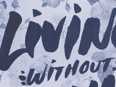 Living Without type typography lettering hand
