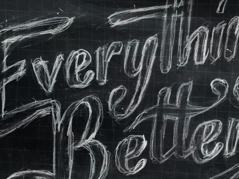 Everything Better Sketch lettering typography type sketch