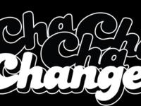 Cha Cha Cha Changes