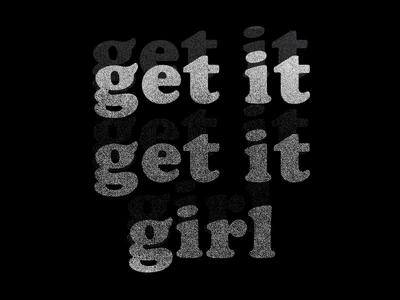Get It Get It Girl