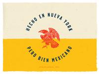 Hecho en Nueva York, Pero bien Mexicano
