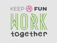 Keep Dribbble fun, work together