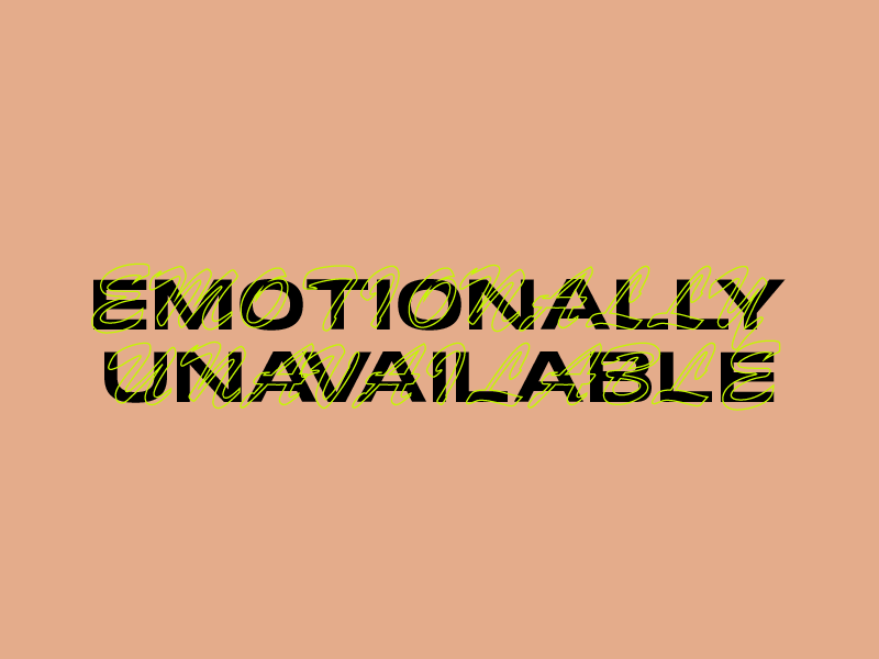 Emotionally Unavailable by Kasha Killingsworth on Dribbble