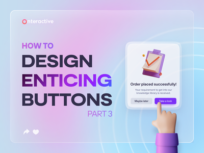UX/UI Knowledge: Designing enticing buttons | Part 3 buttons ux inspiration user experience design inspiration figma procreate ui design ux design graphic design inspiration app design web design dribbble