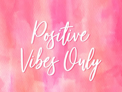 Positive Vibes Only textured positive vibes positive quote type handdrawn brush water colors painting paint watercolortexture texture watercolor design cute photoshop pink illustration