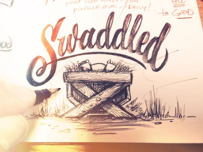 Swadddled. baby jesus savior king lord swaddled swadddle sketch hand lettered brush pen