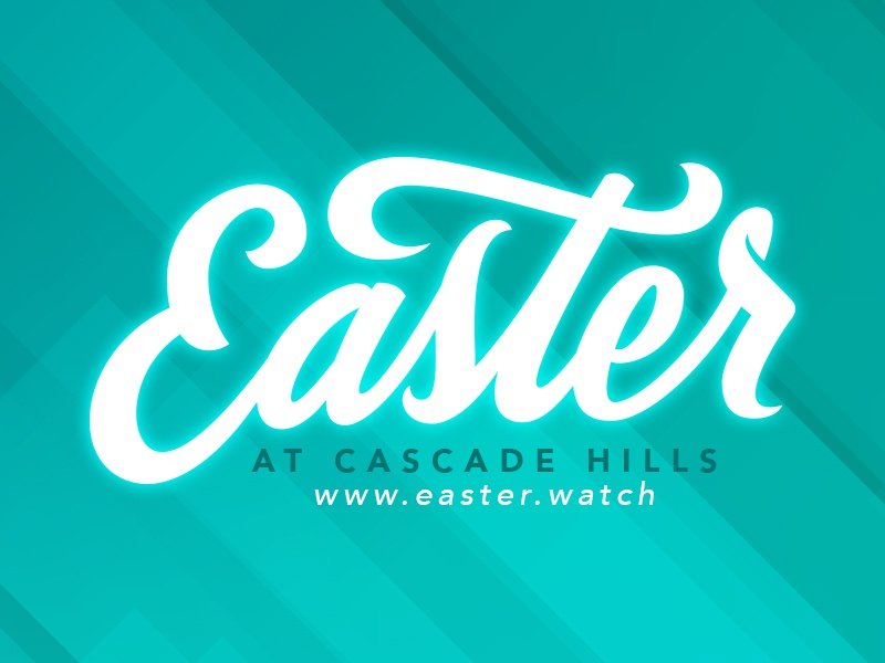 Happy Easter! ga columbus cascade hills church teal white lettering he is risen easter jesus