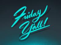 Friday Y'all!