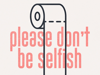 Please don't be selfish