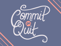 Commit Or Quit Hand Lettering