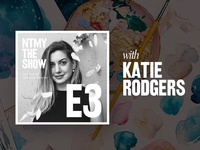 NTMY Episode 3 with Katie Rodgers