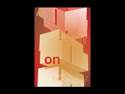 On/Off | Poster illustration contemporary typography layout modern brutalism minimal noise texture grain gradient type photography print poster design poster graphic design design architecture