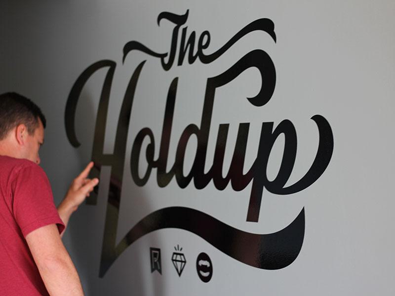 The Holdup type custom script wall vinyl sticker