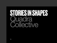 Stories In Shapes, Quadra Collective